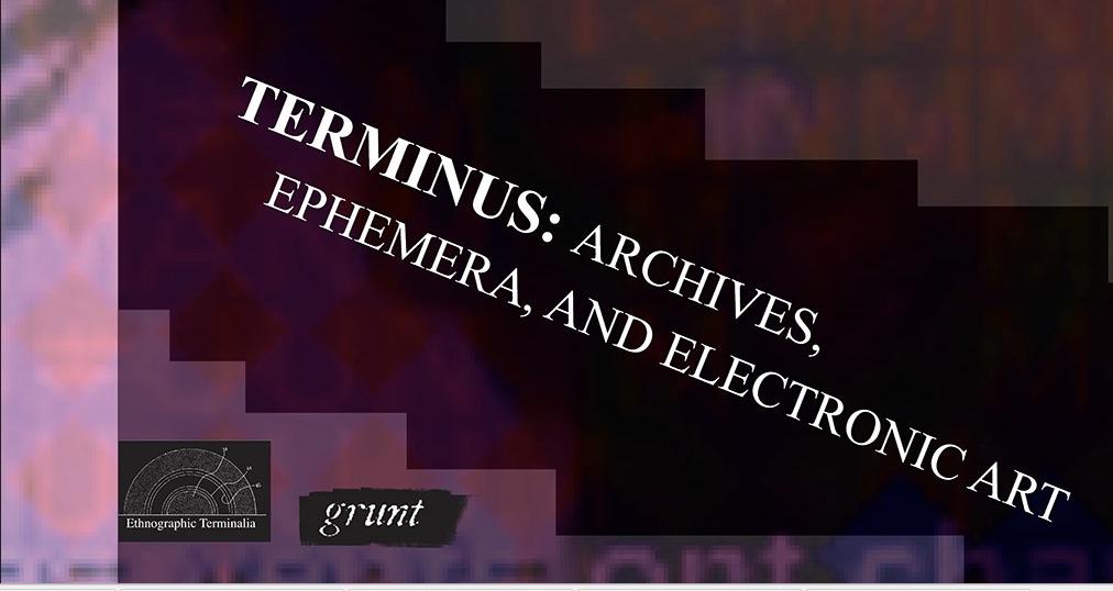 Launch of e-zine 'Terminus: Archives, Ephemera, and Electronic Art'