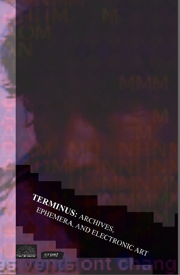 "Open-Access Zine: ""Terminus: Archives, Ephemera, and Electronic Art"""
